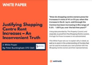 Justifying Shopping Centre Rent Increases - an Inconvenient Truth White Paper by Peter Buckingham Spectrum Analysis