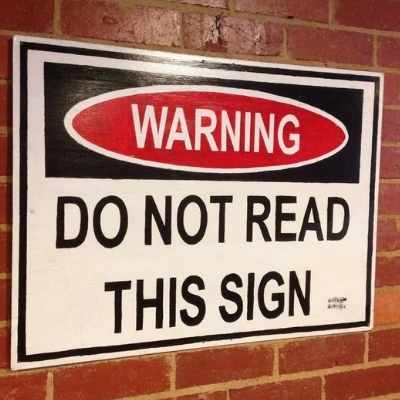 Warning Do Not Read This Sign